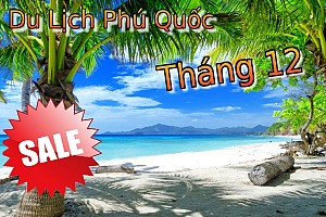 Hà Nội - Phú Quốc  3 ngày 2 đêm Tháng 12