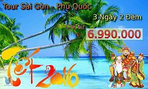 Tour Du Lịch Sài Gòn - Phú Quốc 3 Ngày 2 Đêm Tết Nguyên Đán 2016