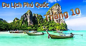 Tour Du Lịch Sài Gòn - Phú Quốc Khuyến Mãi Tháng 10 (Bao Vé Máy Bay)