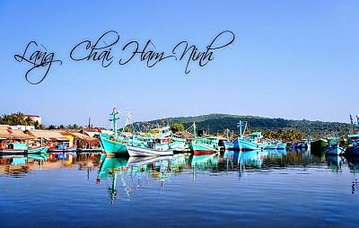 Giới Thiệu Du Lịch Làng Chài Hàm Ninh Phú Quốc